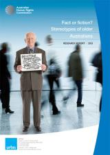Fact or Fiction? Stereotypes of older Australians research report 2013 cover page